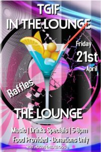 TGIF in the Lounge - April 21st @ 5pm - Food - Music - Drink Specials @ TGIF - Food Provided - Donations Only