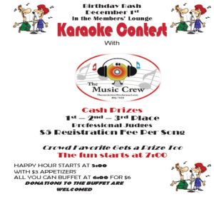Birthday Bash December 1st In the Members' Lounge Karaoke Contest 7pm - 11pm @ Birthday Bash December 1st In the Members' Lounge Karaoke Contest 7pm - 11pm All You Can Eat Buffet at 6pm, $6 per person