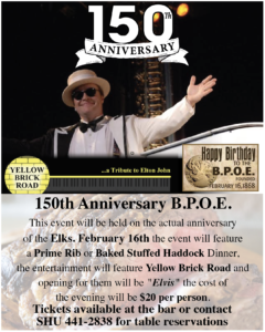 Friday, February 16th, 2018 150th Birthday Celebration Augusta Elks Lodge #964 @ 150th Birthday Celebration Augusta Elks Lodge #964 Consider being a Chairman or Committee Member for this Memorable Event