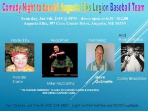 Comedy Night6 to benefit Elks Legion Baseball Team Saturday, January 6th, 2018 - 8pm- Doors Open at 6:30 pm $12 @ Comedy Night6 to benifit Elks Legion Baseball Team Saturday, January 6th, 2018 8pm- Doors Open at 6:30 pm Tickets are $12 Light buffet and raffles