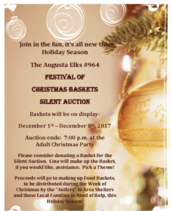 FESTIVAL OF CHRISTMAS BASKETS SILENT AUCTION December 1st – December 8th, 2017 @ Baskets will be on display: December 1st – December 8th, 2017 Auction ends: 7:00 p.m. at the Adult Christmas Party