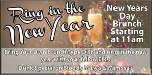 Ring in the New Year Bring Your Own Brunch Type Dish and Ring in The New Year With Your Fellow Elks. Drink Special on Bloody Mary's & Mimosa's New Years Day Brunch Starting at 11am @ Bring Your Own Brunch Type Dish and Ring in The New Year With Your Fellow Elks. Drink Special on Bloody Mary's & Mimosa's New Years Day Brunch Starting at 11am | Augusta | Maine | United States