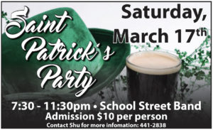 Saint Patrick's Day Sat March 17th 7:30pm $10 - School Street Band @ Saint Patrick's Day Saturday March 17th 7:30pm 11:00pm $10 - School Street Band