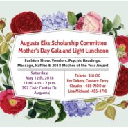 Augusta Elks Scholarship Committee – Mother's Day Gala and Light Luncheon May 12th 11am – 2pm