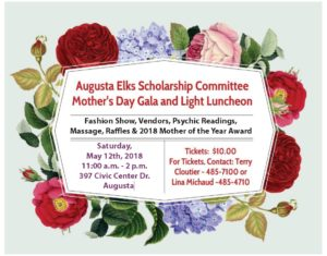 Augusta Elks Scholarship Committee - Mother's Day Gala and Light Luncheon May 12th 11am - 2pm @ Augusta Elks Scholarship Committee - Mother's Day Gala and Light Luncheon May 12th 11pm - 2pm
