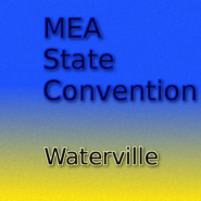 MEA State Convention Waterville Happy Hour May 4th – 6th 4:00pm – 6:00pm