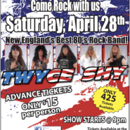 Twyce Shy New England's Best 80's Rock Band April 28th@9pm Only 425 Tickets