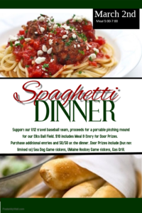 Spaghetti Dinner March 2nd 5pm - 7pm To Support Our U12 Travel Team, See Poster For More Details @ Elks Spaghetti Dinner March 2nd 5pm - 7pm Support Our U12 Travel Team
