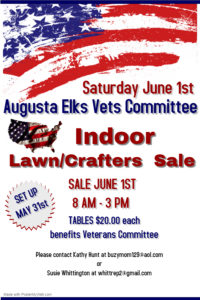Indoor Lawn-Crafters Sale Saturday June 1st 8am-3pm @ See details below Augusta Elks Vets Committee Lawn-Crafters sale, tables $20each