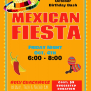 Mexican Fiesta, Oct 4 6-8pm Drinks, Taco & Nacho Bar $5 suggested donation