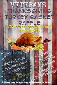 Veterans Thanksgiving Turkey Basket Raffle  Nov 22nd @ Nov 22nd Veterans Happy Hour Drawing Tickets 1-$2 or 3-$5