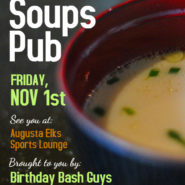November Birthday Bash, Friday Nov 1st @6pm – 8pm Serving Soups & Chowders $5 per, In The Sports lounge