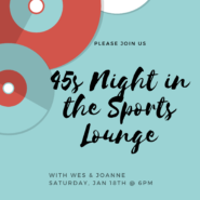 January 18th 45s Night In the Sports Lounge with Wes and Joanne