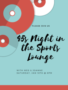 January 18th 45s Night In the Sports Lounge with Wes and Joanne @ 45s Night In the Sports Lounge with Wes and Joanne